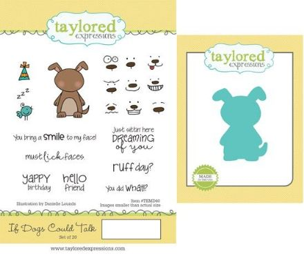 TEMD040 ~ IF DOGS COULD TALK - SET OF Stamps with coordinating dies by Taylored Expressions